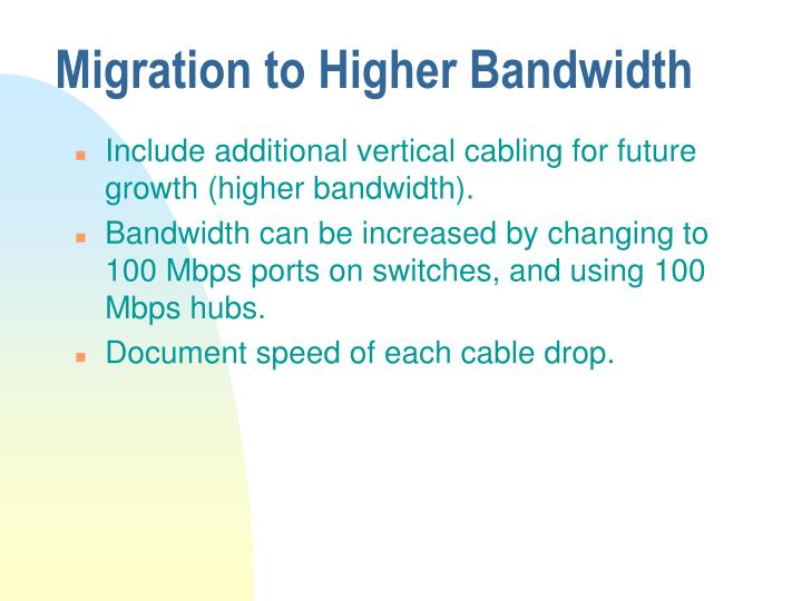 Migration to Higher Bandwidth