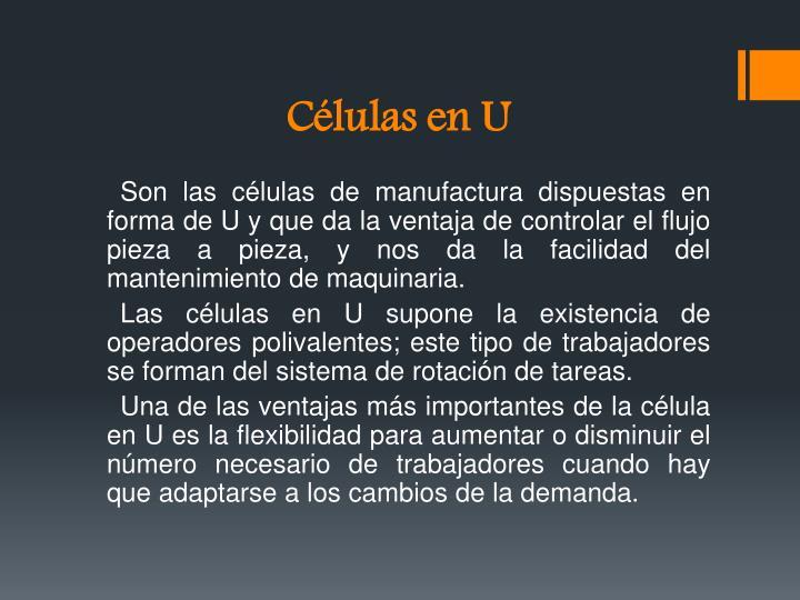 Células en U