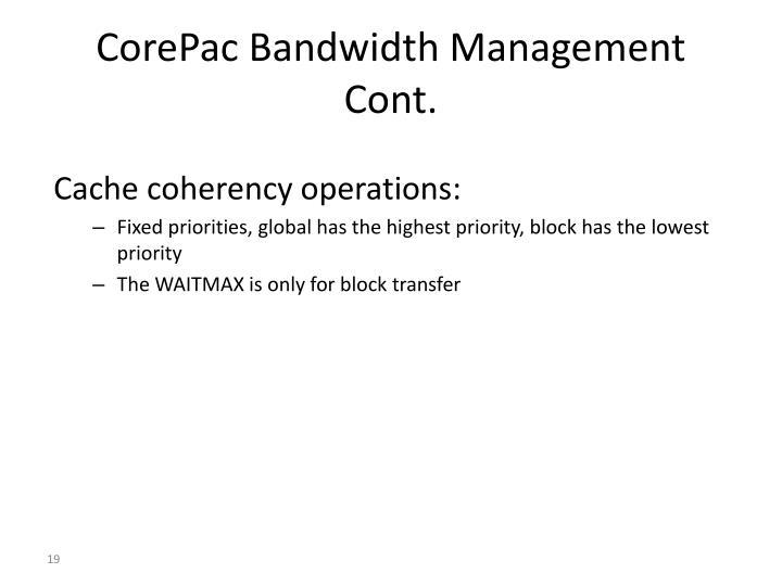 CorePac Bandwidth Management Cont.