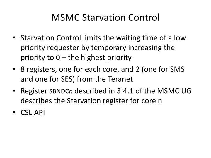 MSMC Starvation Control