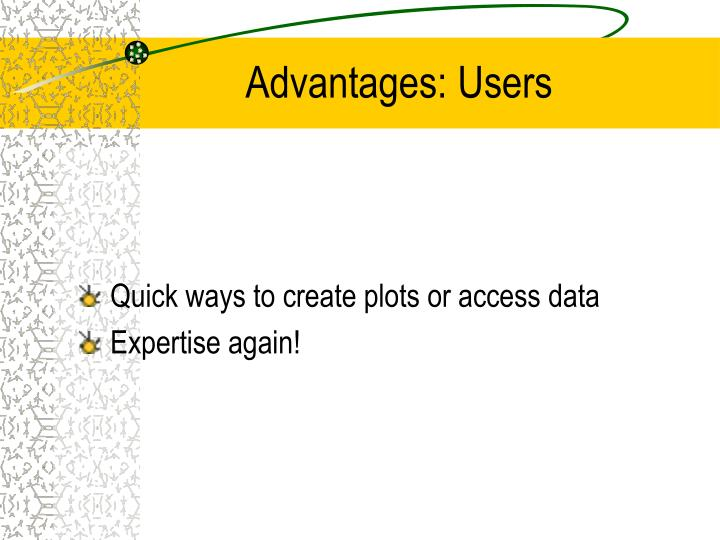Advantages: Users