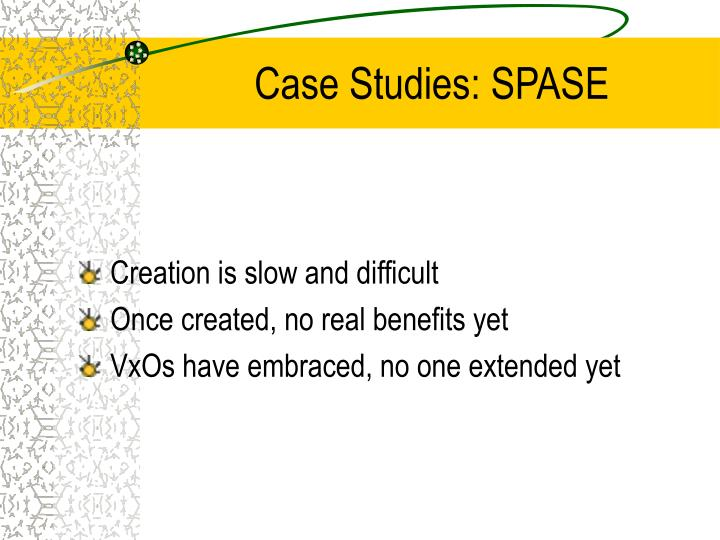 Case Studies: SPASE