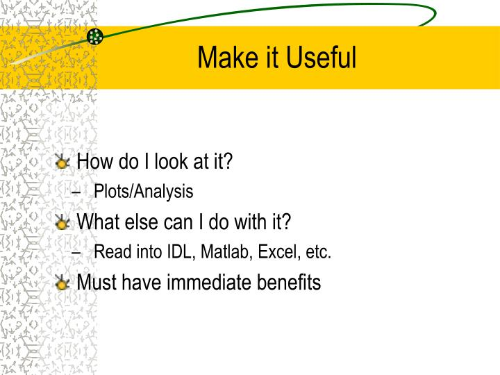 Make it Useful
