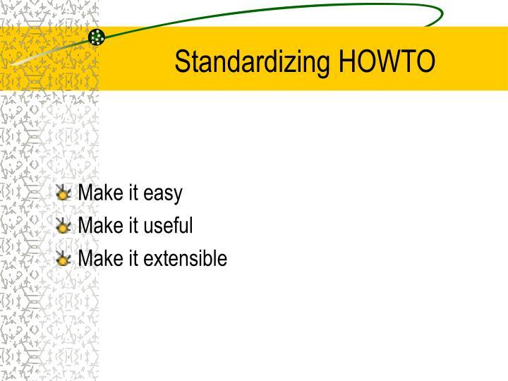 Standardizing HOWTO