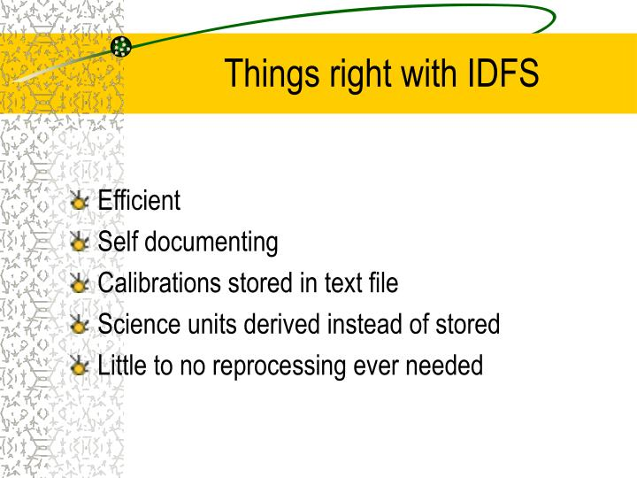 Things right with IDFS