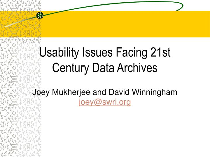 Usability issues facing 21st century data archives
