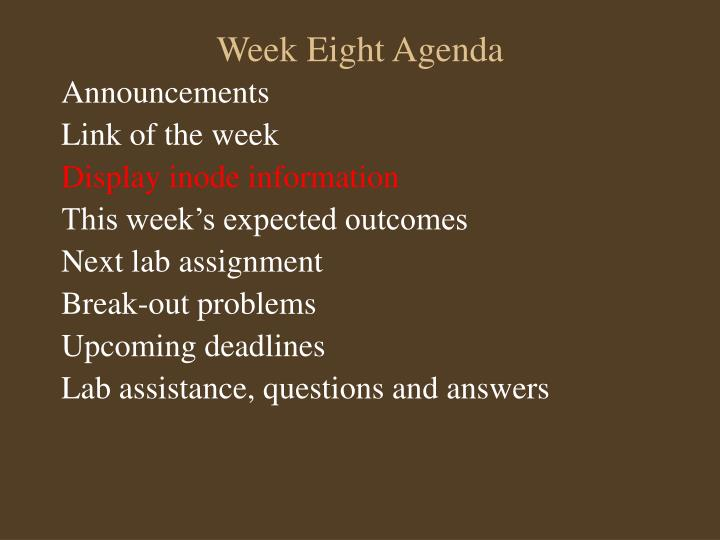 Week Eight Agenda