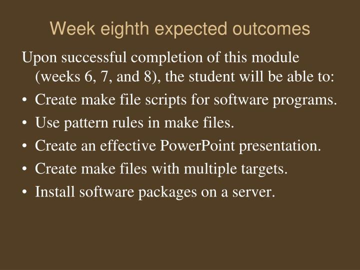 Week eighth expected outcomes