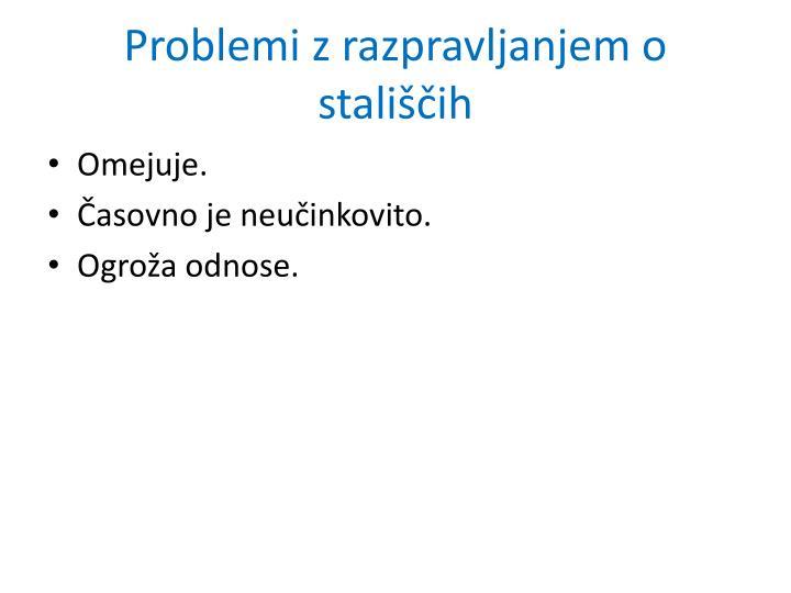 Problemi z razpravljanjem o stališčih