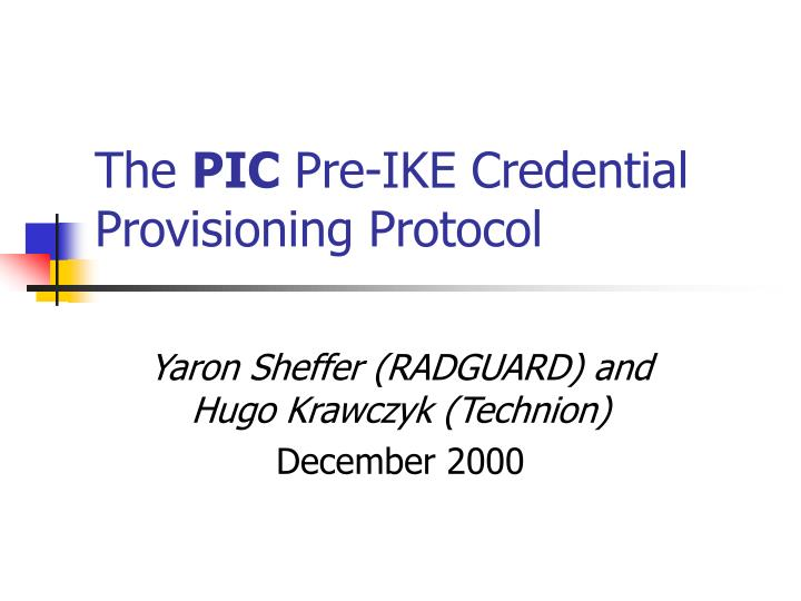 The pic pre ike credential provisioning protocol