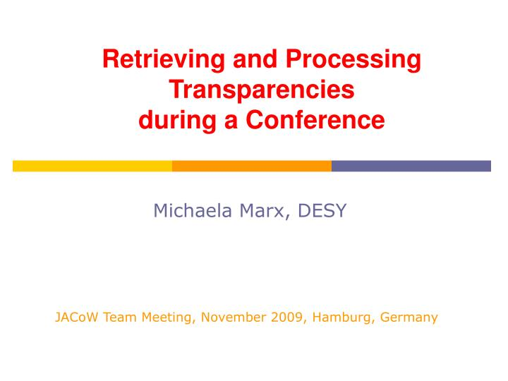 Retrieving and processing transparencies during a conference