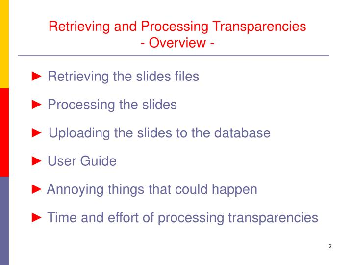 Retrieving and processing transparencies overview