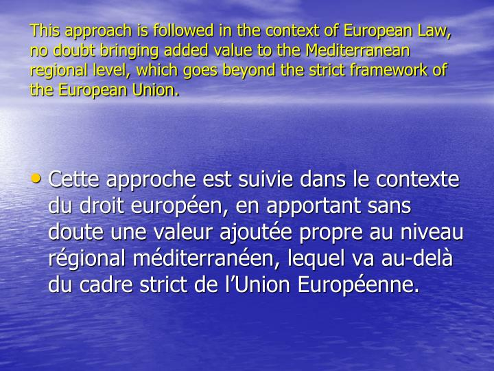 This approach is followed in the context of European Law, no doubt bringing added value to the Medit...