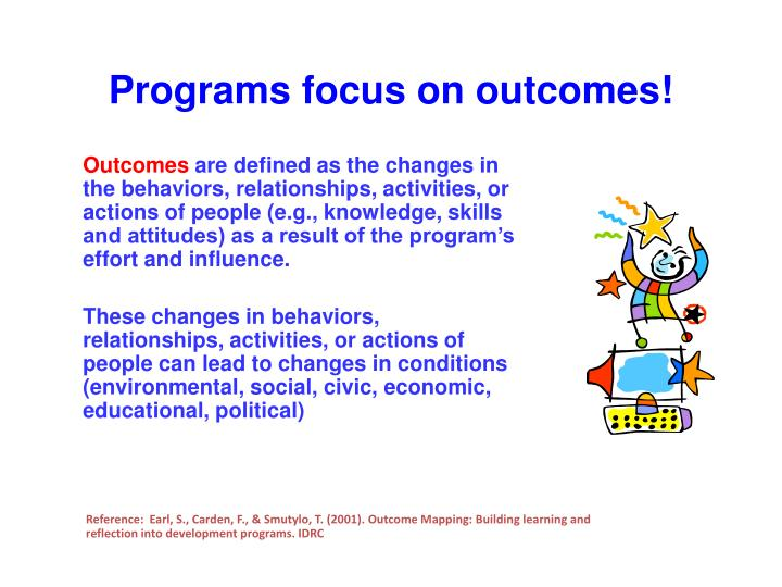 Programs focus on outcomes!
