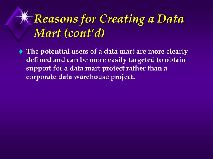 Reasons for Creating a Data Mart (cont'd)