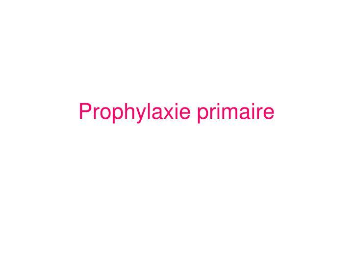 Prophylaxie primaire