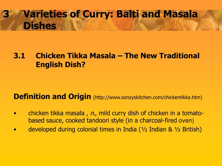 3.1		Chicken Tikka Masala – The New Traditional 	English Dish?