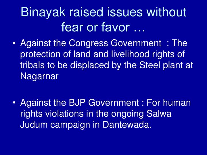 Binayak raised issues without fear or favor …