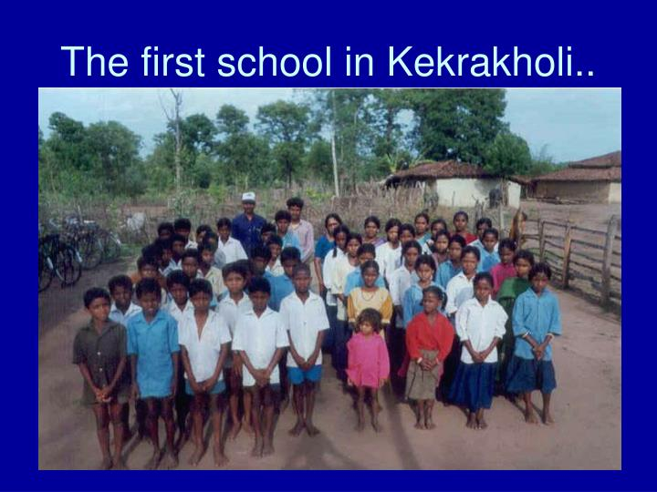 The first school in Kekrakholi..