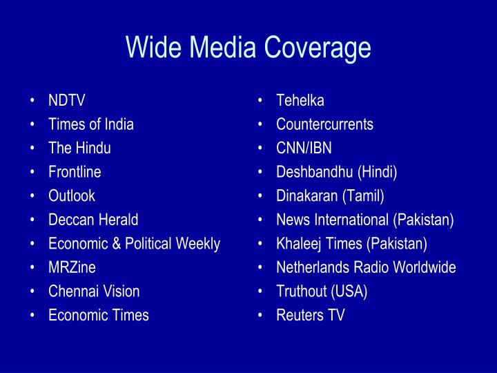 Wide Media Coverage