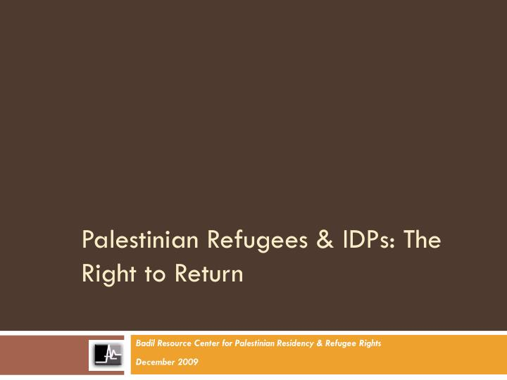 Palestinian Refugees & IDPs: The Right to Return