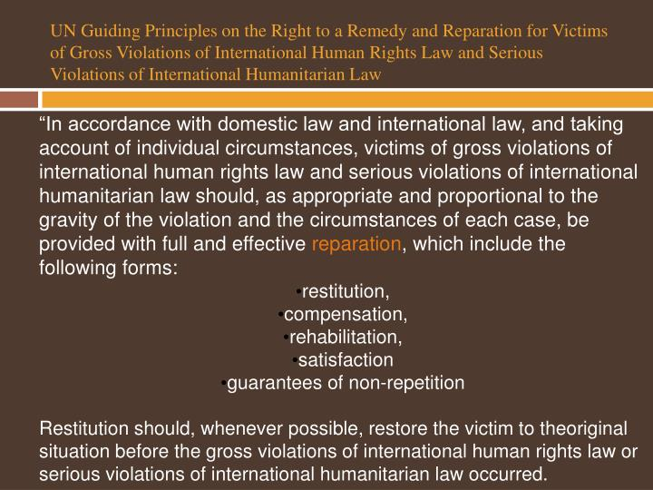 UN Guiding Principles on the Right to a Remedy and Reparation for Victims of Gross Violations of International Human Rights Law and Serious Violations of International Humanitarian Law