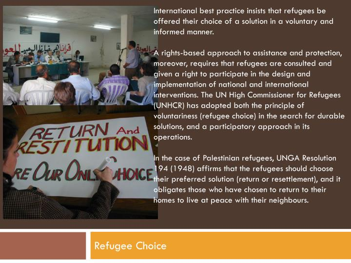 International best practice insists that refugees be offered their choice of a solution in a voluntary and informed manner.