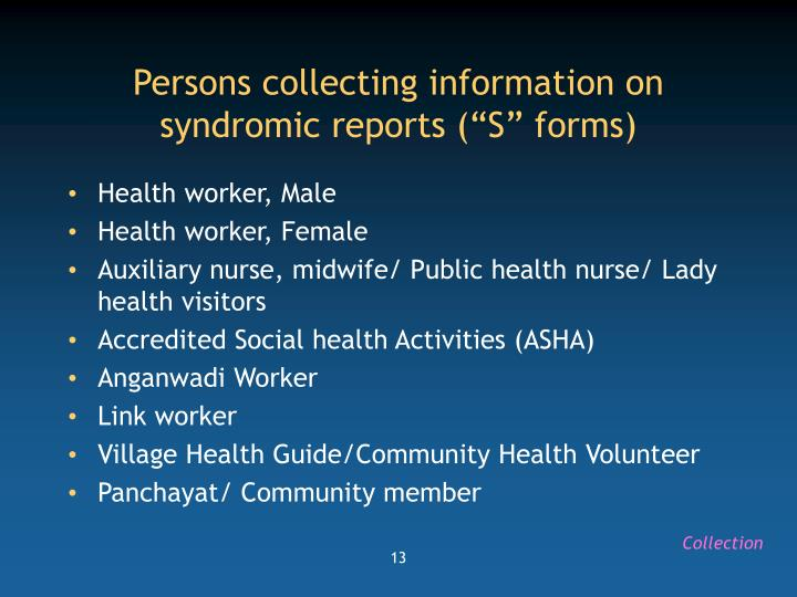 "Persons collecting information on syndromic reports (""S"" forms)"