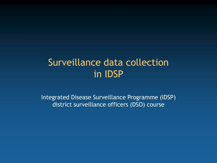 Surveillance data collection