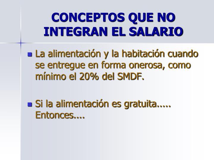 CONCEPTOS QUE NO INTEGRAN EL SALARIO
