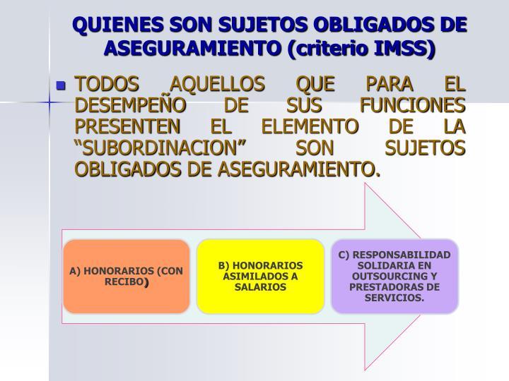 QUIENES SON SUJETOS OBLIGADOS DE ASEGURAMIENTO (criterio IMSS)