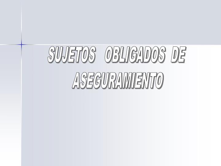 SUJETOS   OBLIGADOS  DE