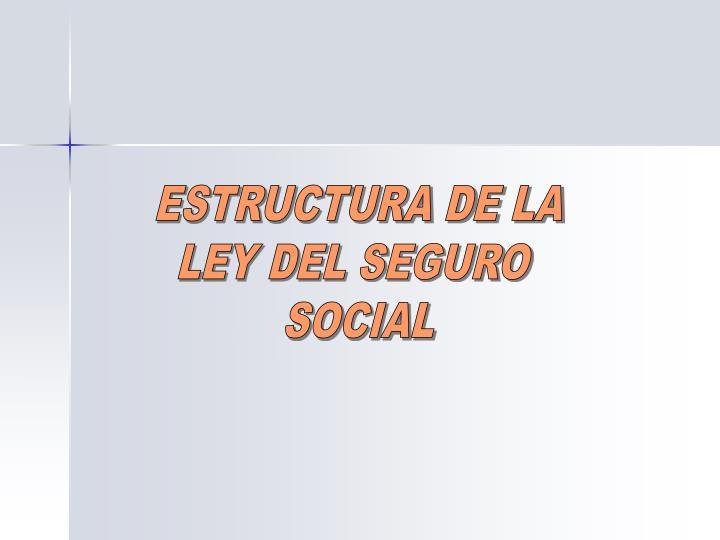 ESTRUCTURA DE LA