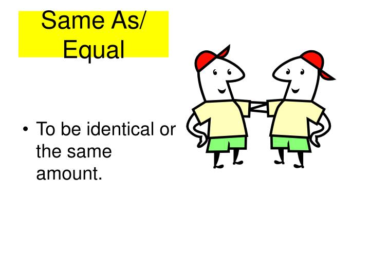 Same as equal