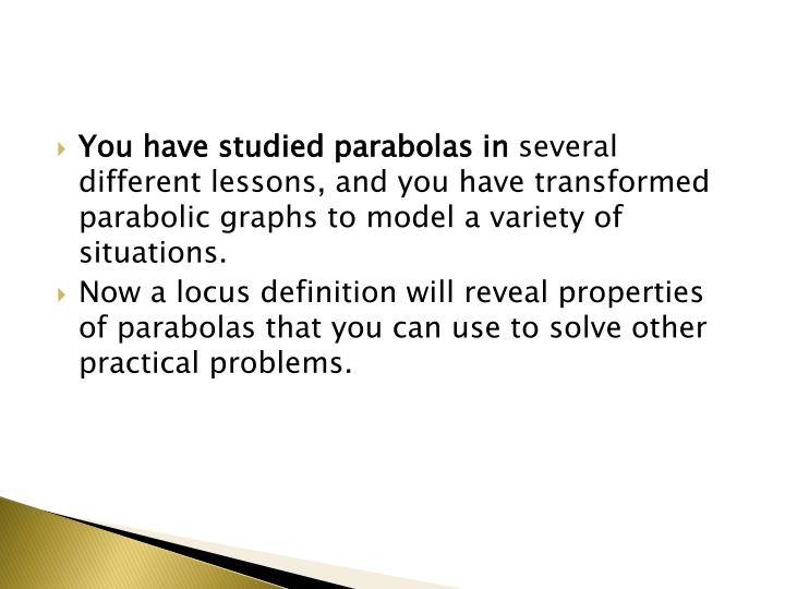 You have studied parabolas in