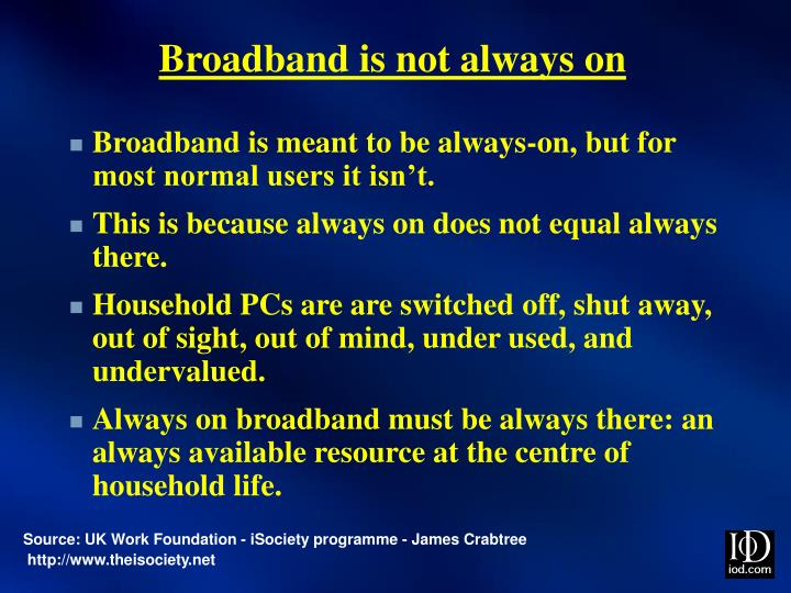 Broadband is not always on