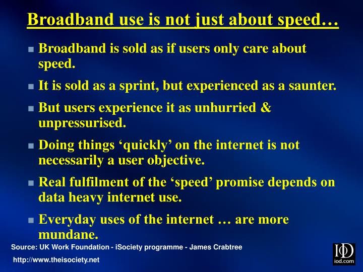 Broadband use is not just about speed…