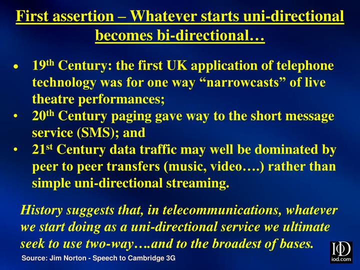 First assertion – Whatever starts uni-directional becomes bi-directional…
