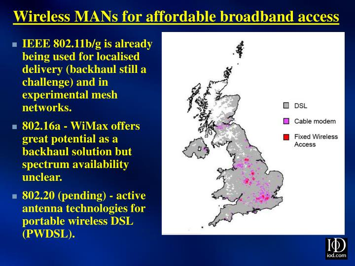 Wireless MANs for affordable broadband access