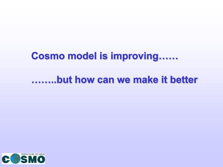 Cosmo model is improving……