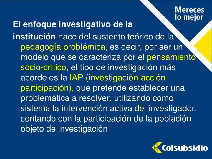 El enfoque investigativo de la