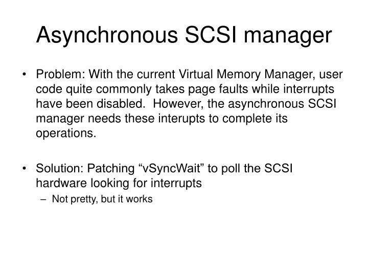 Asynchronous SCSI manager