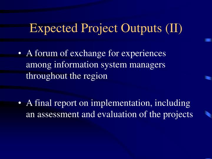 Expected Project Outputs (II)