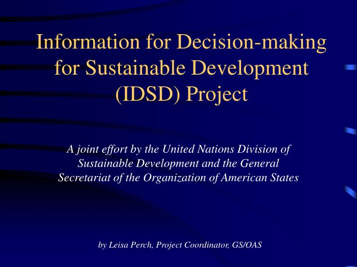 Information for decision making for sustainable development idsd project