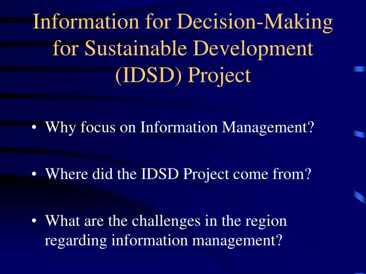 Information for decision making for sustainable development idsd project1