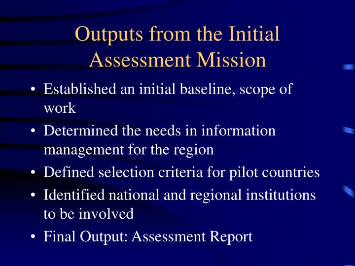 Outputs from the Initial Assessment Mission