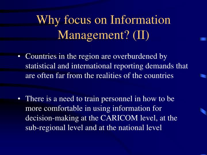Why focus on Information Management? (II)