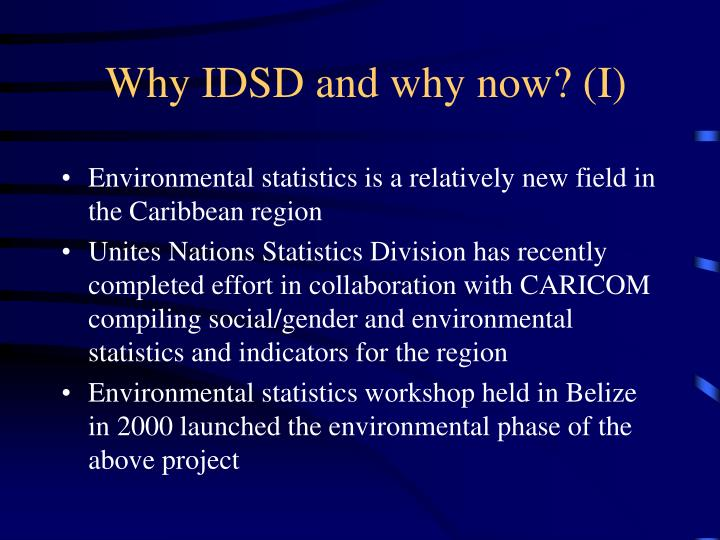 Why IDSD and why now? (I)