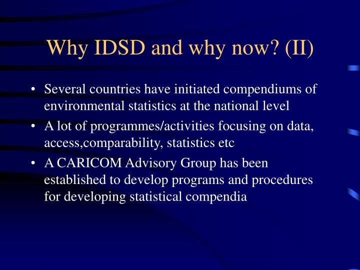 Why IDSD and why now? (II)