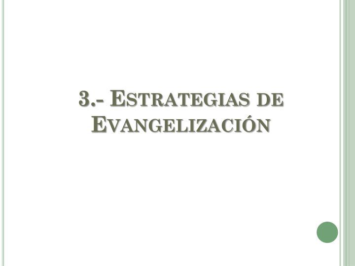 3.- Estrategias de Evangelización